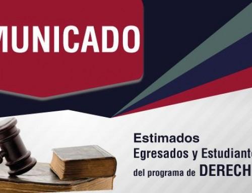 COMUNICADO 004 – 2019 Únicamente egresados no graduados que hayan culminado la totalidad del plan de estudios del programa de derecho