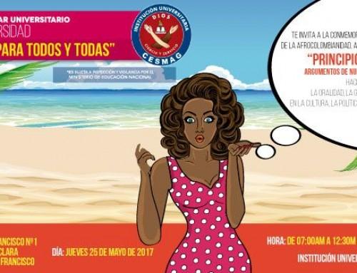 """CONMEMORACIÓN DE LA AFROCOLOMBIANIDAD EN LA I.U CESMAG """"PRINCIPIOS, TRADICIONES Y ARGUMENTOS DE NUESTRO PUEBLO AFROCOLOMBIANO"""""""