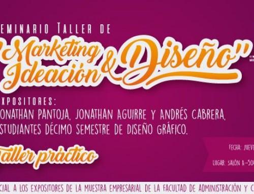 """Seminario Taller de """"Marketing, Ideación y Diseño"""""""