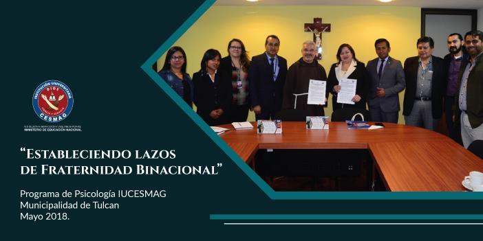 """Estableciendo lazos de Fraternidad Binacional """" Programa de Psicología IUCESMAG – Municipalidad de Tulcan Mayo 2018."""