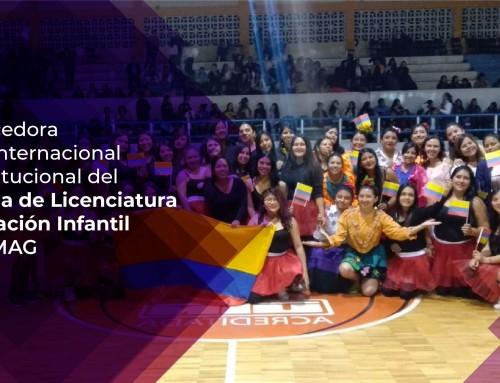 Enriquecedora Alianza Internacional Interinstitucional del programa de Licenciatura en Educación Infantil UNICESMAG